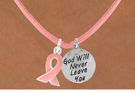 "<Br>                 LEAD & NICKEL FREE!!<Br>W13533N - PINK AWARENESS RIBBON<Br>  & ""GOD WILL NEVER LEAVE"" CIRCLE<Br>         ON A PINK SUEDE NECKLACE<BR>               FROM $5.25 TO $8.65"