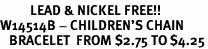 <Br>          LEAD & NICKEL FREE!!<BR>W14514B - CHILDREN'S CHAIN<Br>   BRACELET  FROM $2.75 TO $4.25