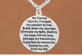 "<Br>             LEAD & NICKEL FREE!!<Br>W15664N - ""MY CANCER CANNOT""<Br>TWO-SIDED DISC DROP NECKLACE<Br>            FROM $5.63 TO $12.50"