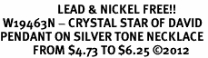 <Br>                     LEAD & NICKEL FREE!! <Br> W19463N - CRYSTAL STAR OF DAVID <BR>PENDANT ON SILVER TONE NECKLACE <BR>            FROM $4.73 TO $6.25 �12