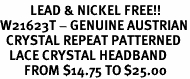 <bR>          LEAD & NICKEL FREE!!<bR>W21623T - GENUINE AUSTRIAN<Br>  CRYSTAL REPEAT PATTERNED<bR>   LACE CRYSTAL HEADBAND <Br>        FROM $14.75 TO $25.00