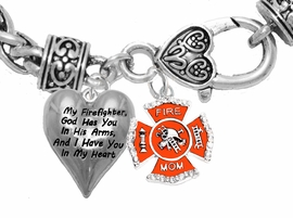 """ My Firefighter, God Has You In His Arms, And  I Have You In My Heart "",<BR>  ""Firefighters' Mom"" No Nickle, Lead, Or Poisonous Cadmium In Bracelet<br>                                      W1900-1718B1  Wheat Chain Bracelet <BR>                                                           $10.38 Each �2017"