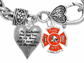 """ My Firefighter, God Has You In His Arms, And  I Have You In My Heart "",<BR>  ""Firefighters' Wife"" No Nickle, Lead, Or Poisonous Cadmium In Bracelet<br>                                      W1900-1719B1  Wheat Chain Bracelet <BR>                                                           $10.38 Each �2017"