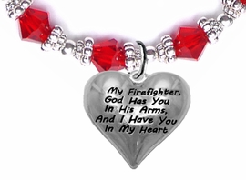 """ My Firefighter, God Has You In His Arms, And  I Have You In My Heart ""<BR>                    No Nickel, Lead, Or Poisonous Cadmium In Bracelet<br>                              W1900B26 Red Crystal Toggle  Bracelet <BR>                                                               $12.38 �2017"