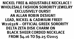 <BR>   NICKEL FREE & ADJUSTABLE NECKLACE !<BR> WHOLESALE FASHION SORORITY JEWELRY <BR>                 EXCLUSIVELY OURS!! <BR>            AN ALLAN ROBIN DESIGN!! <BR>      LEAD, NICKEL & CADMIUM FREE!! <BR>  W21632N - OFFICIAL GREEK SORORITY <BR>       DELTA ZETA DISK CHARM ON <Br>        BLACK SHEER CORDED NECKLACE <BR>          FROM $4.16 TO $9.25 ©2015