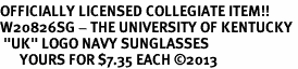 """<BR>OFFICIALLY LICENSED COLLEGIATE ITEM!! <BR>W20826SG - THE UNIVERSITY OF KENTUCKY <Br> """"UK"""" LOGO NAVY SUNGLASSES <br>      YOURS FOR $7.35 EACH �13"""