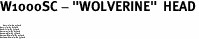 "W1000SC - ""WOLVERINE""  HEAD<BR> <FONT size=""2"">Buy 1-2 for $4.05 Each<br>Buy 3-5 for $3.65 Each<br>Buy 6-11 for $3.55 Each<br>Buy 12-23 for $3.45 Each<br>Buy 24-49 for $3.35 Each<br>Buy 50 or More for $3.25 Each<br>Buy 100 or More for $2.35 Each</font>"