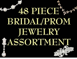 <BR> W10034JA - 48 PIECE BRIDAL/BRIDESMAID,<Br>   PROM, & AFTER-5 JEWELRY ASSORTMENT<br>                       FOR SMALL STORES OR<BR>                       BRIDAL CONSULTANTS<BR>                YOUR LOW PRICE IS $532.25