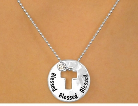 "<bR> W10318N - POLISHED SILVER TONE<Br>""BLESSED"" & CROSS CUT-OUT DISC<Br>    NECKLACE FROM $3.00 TO $7.50"