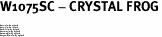 "W1075SC - CRYSTAL FROG<BR><FONT size=""2"">Buy 1-2 for $4.25 Each<br>Buy 3-5 for $4.15 Each<br>Buy 6-11 for $3.65 Each<br>Buy 12-23 for $3.45 Each<br>Buy 24-49 for $3.25 Each<br>Buy 50 or More for $3.09 Each</font>"