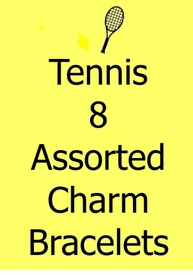 <BR>        W110BA TENNIS<BR>            8 ASSORTED<BR>    CHARM BRACELETS<BR>           ONLY $83.10