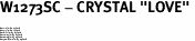 "W1273SC - CRYSTAL ""LOVE"" <BR><FONT size=""2"">Buy 1-2 for $4.25 Each<br>Buy 3-5 for $4.15 Each<br>Buy 6-11 for $3.65 Each<br>Buy 12-23 for $3.45 Each<br>Buy 24-49 for $3.25 Each<br>Buy 50 or More for $3.09 Each</font>"