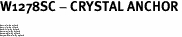 "W1278SC - CRYSTAL ANCHOR<BR><FONT size=""2"">Buy 1-2 for $4.25 Each<br>Buy 3-5 for $4.15 Each<br>Buy 6-11 for $3.65 Each<br>Buy 12-23 for $3.45 Each<br>Buy 24-49 for $3.25 Each<br>Buy 50 or More for $3.09 Each</font>"