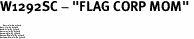 """W1292SC - """"FLAG CORP MOM"""" <BR> <FONT size=""""2"""">Buy 1-2 for $4.05 Each<br>Buy 3-5 for $3.65 Each<br>Buy 6-11 for $3.55 Each<br>Buy 12-23 for $3.45 Each<br>Buy 24-49 for $3.35 Each<br>Buy 50 or More for $3.25 Each<br>Buy 100 or More for $2.35 Each</font>"""
