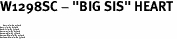 """W1298SC - """"BIG SIS"""" HEART<BR> <FONT size=""""2"""">Buy 1-2 for $4.05 Each<br>Buy 3-5 for $3.65 Each<br>Buy 6-11 for $3.55 Each<br>Buy 12-23 for $3.45 Each<br>Buy 24-49 for $3.35 Each<br>Buy 50 or More for $3.25 Each<br>Buy 100 or More for $2.35 Each</font>"""