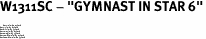 """W1311SC - """"GYMNAST IN STAR 6""""<BR> <FONT size=""""2"""">Buy 1-2 for $4.05 Each<br>Buy 3-5 for $3.65 Each<br>Buy 6-11 for $3.55 Each<br>Buy 12-23 for $3.45 Each<br>Buy 24-49 for $3.35 Each<br>Buy 50 or More for $3.25 Each<br>Buy 100 or More for $2.35 Each</font>"""