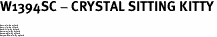 "W1394SC - CRYSTAL SITTING KITTY<BR><FONT size=""2"">Buy 1-2 for $4.25 Each<br>Buy 3-5 for $4.15 Each<br>Buy 6-11 for $3.65 Each<br>Buy 12-23 for $3.45 Each<br>Buy 24-49 for $3.25 Each<br>Buy 50 or More for $3.09 Each</font>"