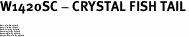 "W1420SC - CRYSTAL FISH TAIL<BR><FONT size=""2"">Buy 1-2 for $4.25 Each<br>Buy 3-5 for $4.15 Each<br>Buy 6-11 for $3.65 Each<br>Buy 12-23 for $3.45 Each<br>Buy 24-49 for $3.25 Each<br>Buy 50 or More for $3.09 Each</font>"