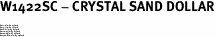 "W1422SC - CRYSTAL SAND DOLLAR<BR><FONT size=""2"">Buy 1-2 for $4.25 Each<br>Buy 3-5 for $4.15 Each<br>Buy 6-11 for $3.65 Each<br>Buy 12-23 for $3.45 Each<br>Buy 24-49 for $3.25 Each<br>Buy 50 or More for $3.09 Each</font>"