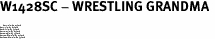 "W1428SC - WRESTLING GRANDMA <BR> <FONT size=""2"">Buy 1-2 for $4.05 Each<br>Buy 3-5 for $3.65 Each<br>Buy 6-11 for $3.55 Each<br>Buy 12-23 for $3.45 Each<br>Buy 24-49 for $3.35 Each<br>Buy 50 or More for $3.25 Each<br>Buy 100 or More for $2.35 Each</font>"