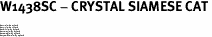 "W1438SC - CRYSTAL SIAMESE CAT<BR><FONT size=""2"">Buy 1-2 for $4.25 Each<br>Buy 3-5 for $4.15 Each<br>Buy 6-11 for $3.65 Each<br>Buy 12-23 for $3.45 Each<br>Buy 24-49 for $3.25 Each<br>Buy 50 or More for $3.09 Each</font>"