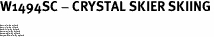 """W1494SC - CRYSTAL SKIER SKIING<BR><FONT size=""""2"""">Buy 1-2 for $4.25 Each<br>Buy 3-5 for $4.15 Each<br>Buy 6-11 for $3.65 Each<br>Buy 12-23 for $3.45 Each<br>Buy 24-49 for $3.25 Each<br>Buy 50 or More for $3.09 Each</font>"""