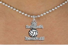 "<br>        WHOLESALE SPORTS COSTUME JEWELRY <bR>                   EXCLUSIVELY OURS!! <BR>              AN ALLAN ROBIN DESIGN!! <BR>     CLICK HERE TO SEE 1000+ EXCITING <BR>           CHANGES THAT YOU CAN MAKE! <BR>        CADMIUM, LEAD & NICKEL FREE!! <BR>     W1546SN - BEAUTIFUL SILVER TONE <BR>""IF I BELIEVE IT, I CAN DO IT!"" <BR>    VOLLEYBALL CHARM & NECKLACE <BR>             FROM $4.85 TO $8.30 �2013"