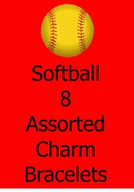 <BR>            W180BA SOFTBALL<BR>                    8 ASSORTED <BR>           CHARM BRACELETS<Br>                    ONLY  $61.45
