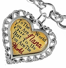 "<BR>               <i>""TO THE WORLD YOU ARE OUR NANA,   <BR>                   BUT TO US YOU ARE THE WORLD""</i>  <BR>           BEAUTIFUL WORDS, BEAUTIFUL BRACELET  <BR>   HYPOALLERGENIC, NICKEL, LEAD, CADMIUM  FREE!  <BR> W1820B2 - ""NANA"" HEART CHARM ON ROLO CHAIN LINK <BR>LOBSTER CLASP BRACELET FROM $7.90 TO $12.50 �2016"