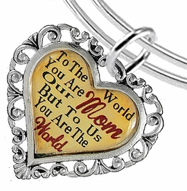 "<BR>               <i>""TO THE WORLD YOU ARE OUR MOM,   <BR>                   BUT TO US YOU ARE THE WORLD""</i>  <BR>          BEAUTIFUL WORDS, BEAUTIFUL BRACELET  <BR> HYPOALLERGENIC, NICKEL, LEAD, CADMIUM  FREE!  <BR>W1821B9 - ""MOM"" HEART CHARM ON ADJUSTABLE MIRACLE  <BR>     WIRE BRACELET FROM $7.90 TO $12.50 �2016"