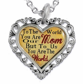 "<BR>         <i>""TO THE WORLD YOU ARE OUR MOM,     <BR>                  BUT TO US YOU ARE THE WORLD""</i>    <BR>          BEAUTIFUL WORDS, BEAUTIFUL NECKLACE   <BR> HYPOALLERGENIC, NICKEL, LEAD, CADMIUM  FREE!    <BR>    W1821N1 - ""MOM"" HEART CHARM ON CHAIN LINK   <BR>          NECKLACE FROM $7.90 TO $12.50 �2016"