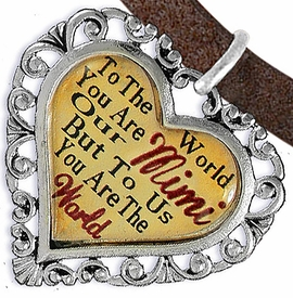 "<BR>            <i>""TO THE WORLD YOU ARE OUR MIMI,    <BR>                   BUT TO US YOU ARE THE WORLD""</i>   <BR>          BEAUTIFUL WORDS, BEAUTIFUL BRACELET   <BR> HYPOALLERGENIC, NICKEL, LEAD, CADMIUM  FREE!   <BR> W1823B4 - ""MIMI"" HEART CHARM ON BROWN SUEDE    <BR>         BRACELET FROM $7.90 TO $12.50 �2016"