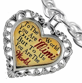 "<BR>            <i>""TO THE WORLD YOU ARE OUR MIMI,    <BR>                   BUT TO US YOU ARE THE WORLD""</i>   <BR>          BEAUTIFUL WORDS, BEAUTIFUL BRACELET   <BR> HYPOALLERGENIC, NICKEL, LEAD, CADMIUM  FREE!   <BR>W1823B5 - ""MIMI"" HEART CHARM ON CHAIN LINK TOGGLE  <BR>     CLASP BRACELET FROM $7.90 TO $12.50 �2016"