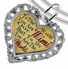 "<BR>            <i>""TO THE WORLD YOU ARE OUR MIMI,    <BR>                   BUT TO US YOU ARE THE WORLD""</i>   <BR>          BEAUTIFUL WORDS, BEAUTIFUL BRACELET   <BR> HYPOALLERGENIC, NICKEL, LEAD, CADMIUM  FREE!   <BR>W1823B9 - ""MIMI"" HEART CHARM ON ADJUSTABLE THIN  <BR>MIRACLE WIRE BRACELET FROM $7.90 TO $12.50 �2016"