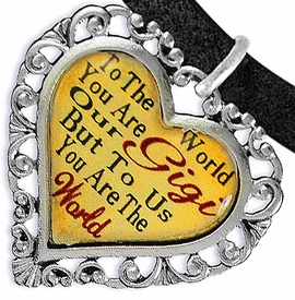 "<BR>            <i>""TO THE WORLD YOU ARE OUR GIGI,    <BR>                   BUT TO US YOU ARE THE WORLD""</i>   <BR>          BEAUTIFUL WORDS, BEAUTIFUL BRACELET   <BR> HYPOALLERGENIC, NICKEL, LEAD, CADMIUM  FREE!   <BR> W1824B3 - ""GIGI"" HEART CHARM ON BLACK SUEDE    <BR> LEATHER BRACELET FROM $7.90 TO $12.50 �2016"