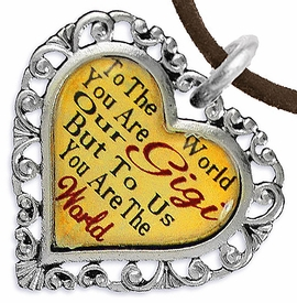 "<BR>              <i>""TO THE WORLD YOU ARE OUR GIGI,      <BR>                  BUT TO US YOU ARE THE WORLD""</i>     <BR>          BEAUTIFUL WORDS, BEAUTIFUL NECKLACE   <BR> HYPOALLERGENIC, NICKEL, LEAD, CADMIUM FREE!     <BR>W1824N4 - ""GIGI"" HEART CHARM ON BROWN SUEDE <BR>          NECKLACE FROM $7.90 TO $12.50 �2016"