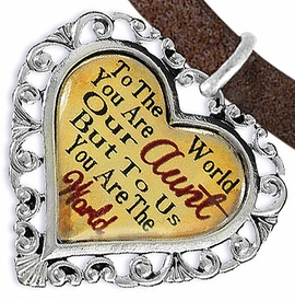"<BR>            <i>""TO THE WORLD YOU ARE OUR AUNT,    <BR>                   BUT TO US YOU ARE THE WORLD""</i>   <BR>          BEAUTIFUL WORDS, BEAUTIFUL BRACELET   <BR> HYPOALLERGENIC, NICKEL, LEAD, CADMIUM  FREE!   <BR> W1825B4 - ""AUNT"" HEART CHARM ON BROWN SUEDE    <BR>          BRACELET FROM $7.90 TO $12.50 �2016"