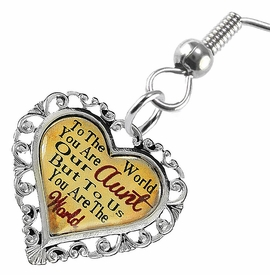 "<BR>           <i>""TO THE WORLD YOU ARE OUR AUNT,         <BR>                  BUT TO US YOU ARE THE WORLD""</i>        <BR>          BEAUTIFUL WORDS, BEAUTIFUL EARRINGS  <BR> HYPOALLERGENIC, NICKEL, LEAD, CADMIUM  FREE!        <BR>    W1825E1 - ""AUNT"" HEART CHARM ON FISH HOOK     <BR>    STYLE EARRINGS FROM $7.90 TO $12.50 �2016"