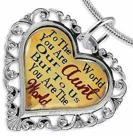 "<BR>              <i>""TO THE WORLD YOU ARE OUR AUNT,      <BR>                  BUT TO US YOU ARE THE WORLD""</i>     <BR>          BEAUTIFUL WORDS, BEAUTIFUL NECKLACE    <BR> HYPOALLERGENIC, NICKEL, LEAD, CADMIUM  FREE!     <BR>  W1825N2 - ""AUNT"" HEART CHARM ON SNAKE CHAIN  <BR>          NECKLACE FROM $7.90 TO $12.50 �2016"