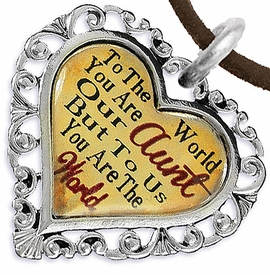 "<BR>              <i>""TO THE WORLD YOU ARE OUR AUNT,      <BR>                  BUT TO US YOU ARE THE WORLD""</i>     <BR>          BEAUTIFUL WORDS, BEAUTIFUL NECKLACE    <BR> HYPOALLERGENIC, NICKEL, LEAD, CADMIUM  FREE!     <BR>  W1825N4 - ""AUNT"" HEART CHARM ON BROWN SUEDE  <BR>          NECKLACE FROM $7.90 TO $12.50 �2016"