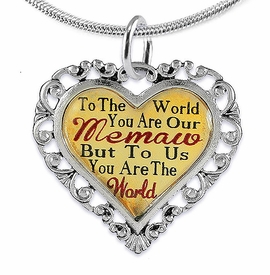 "<BR>             <i>""TO THE WORLD YOU ARE OUR MEMAW,       <BR>                  BUT TO US YOU ARE THE WORLD""</i>      <BR>          BEAUTIFUL WORDS, BEAUTIFUL NECKLACE     <BR> HYPOALLERGENIC, NICKEL, LEAD, CADMIUM  FREE!      <BR>W1826N2 - ""MEMAW"" HEART CHARM ON SNAKE CHAIN  <BR>          NECKLACE FROM $7.90 TO $12.50 �2016"