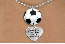 "<BR>   NICKEL FREE & ADJUSTABLE NECKLACE !<Br>                  EXCLUSIVELY OURS!!<Br>            AN ALLAN ROBIN DESIGN!!<Br>                 LEAD & NICKEL FREE!! <Br>W21681N - SILVER TONE BALL CHAIN <BR>NECKLACE AND SOCCER BALL PENDANT <BR>WITH ""NEVER STOP TRYING..."" HEART CHARM <BR>        FROM $7.31 TO $16.25 �2015"
