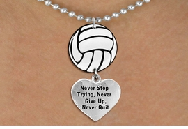 "<Br>                  EXCLUSIVELY OURS!!<Br>            AN ALLAN ROBIN DESIGN!!<Br>                 LEAD & NICKEL FREE!! <Br>W21718N - SILVER TONE BALL CHAIN <BR>NECKLACE AND VOLLEYBALL PENDANT <BR>WITH ""NEVER STOP TRYING..."" HEART CHARM <BR>        FROM $7.31 TO $16.25 �2015"