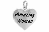 "W265SC - ""AMAZING WOMAN"" HEART<BR> <FONT size=""2"">Buy 1-2 for $4.05 Each<br>Buy 3-5 for $3.65 Each<br>Buy 6-11 for $3.55 Each<br>Buy 12-23 for $3.45 Each<br>Buy 24-49 for $3.35 Each<br>Buy 50 or More for $3.25 Each<br>Buy 100 or More for $2.35 Each</font>"