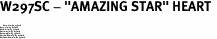 """W297SC - """"AMAZING STAR"""" HEART <BR> <FONT size=""""2"""">Buy 1-2 for $4.05 Each<br>Buy 3-5 for $3.65 Each<br>Buy 6-11 for $3.55 Each<br>Buy 12-23 for $3.45 Each<br>Buy 24-49 for $3.35 Each<br>Buy 50 or More for $3.25 Each<br>Buy 100 or More for $2.35 Each</font>"""