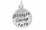"W421SC - ""STRENGTH, COURAGE, FAITH"" CIRCLE <BR> <FONT size=""2"">Buy 1-2 for $4.05 Each<br>Buy 3-5 for $3.65 Each<br>Buy 6-11 for $3.55 Each<br>Buy 12-23 for $3.45 Each<br>Buy 24-49 for $3.35 Each<br>Buy 50 or More for $3.25 Each<br>Buy 100 or More for $2.35 Each</font>"