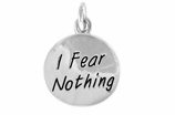 "W445SC - ""I FEAR NOTHING"" CIRCLE <BR> <FONT size=""2"">Buy 1-2 for $4.05 Each<br>Buy 3-5 for $3.65 Each<br>Buy 6-11 for $3.55 Each<br>Buy 12-23 for $3.45 Each<br>Buy 24-49 for $3.35 Each<br>Buy 50 or More for $3.25 Each<br>Buy 100 or More for $2.35 Each</font>"