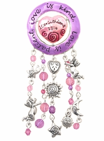 "<br>        W4610P - ""LOVE IS KIND.<bR>LOVE IS PATIENT"" PASTEL PINK &<br>      PURPLE 1CORINTHIANS 13:4<BR>PIN/PENDANT FROM $3.35 TO $7.50"
