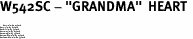 "W542SC - ""GRANDMA""  HEART <BR> <FONT size=""2"">Buy 1-2 for $4.05 Each<br>Buy 3-5 for $3.65 Each<br>Buy 6-11 for $3.55 Each<br>Buy 12-23 for $3.45 Each<br>Buy 24-49 for $3.35 Each<br>Buy 50 or More for $3.25 Each<br>Buy 100 or More for $2.35 Each</font>"