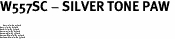 """W557SC - SILVER TONE PAW <BR> <FONT size=""""2"""">Buy 1-2 for $4.05 Each<br>Buy 3-5 for $3.65 Each<br>Buy 6-11 for $3.55 Each<br>Buy 12-23 for $3.45 Each<br>Buy 24-49 for $3.35 Each<br>Buy 50 or More for $3.25 Each<br>Buy 100 or More for $2.35 Each</font>"""